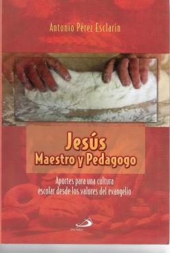 Jesús Maestro y Pedagogo