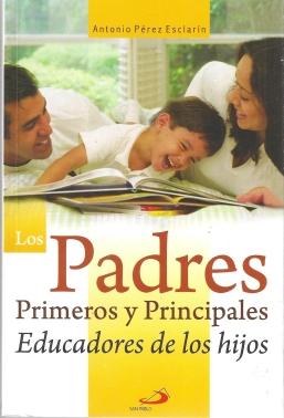 Los padres primeros y principales educadores de los hijos