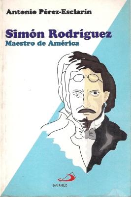 Simón Rodríguez, Maestro de America