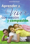 Aprender a vivir con pasión y compasión