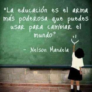 Mandela Educación arma mas poderosa para cambiar el mundo